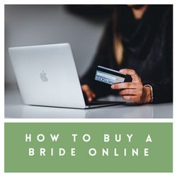 How To Buy A Bride Online