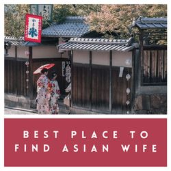 Asian Country To Find A Wife