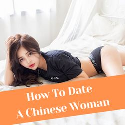 How To Date A Chinese Woman