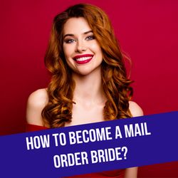 Become A Mail Order Bride