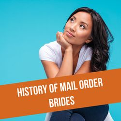 History Of Mail Order Brides