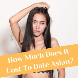 How Much Does It Cost To Date Asian?